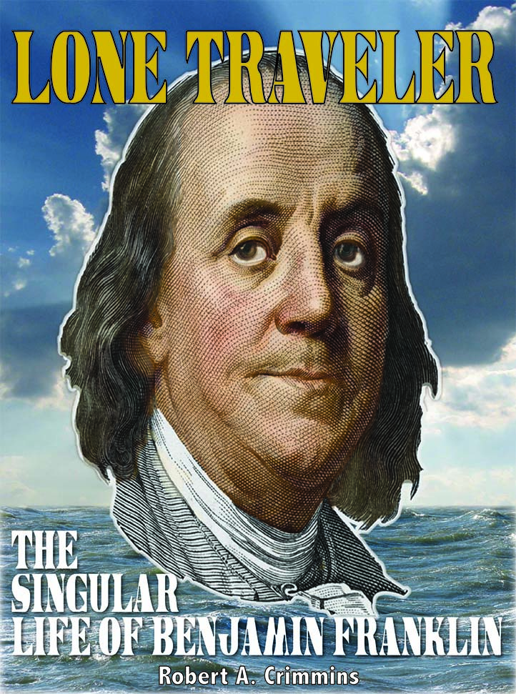 Benjamin Franklin Biography by Robert A Crimmins